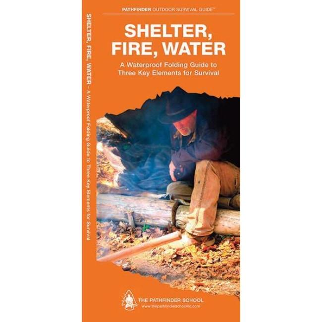 SHELTER, FIRE, WATER - PATHFINDER OUTDOOR SURVIVAL GUIDE