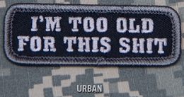 TOO OLD EMB MORALE PATCH - URBAN