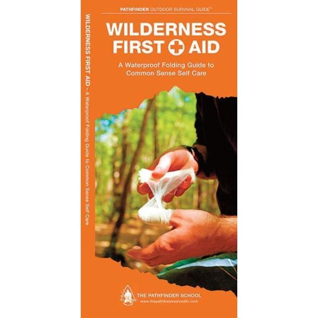 WILDERNESS FIRST AID - PATHFINDER OUTDOOR SURVIVAL GUIDE